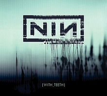 220px-Nine_Inch_Nails_With_Teeth_Standard